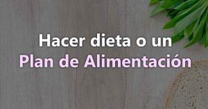 Dieta o Plan de Alimentación: 5 diferencias que afectan a tus resultados