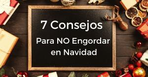 7 Consejos para No Engordar en Navidad. Mira el vídeo y disfruta de las Fiestas Navideñas sin el estrés de contar calorías.
