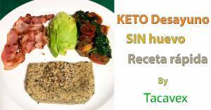 Desayuno Keto SIN huevo, fácil y rápido de preparar