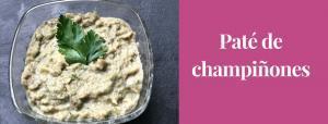 Paté de Champiñones Caseros. Receta Casera con Ingredientes Naturales.