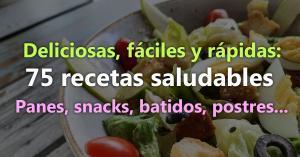 75 Recetas de Comida Saludable: Deliciosas, Fáciles y Rápidas.